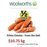 Primo Chorizo $10.75 kg (1/2 Price) from the Deli @ Woolworths (Ends 01/02/15)