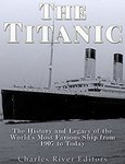 Free Kindle eBook: The Titanic: The History and Legacy of The World's Most Famous Ship (Was $5.99) @ Amazon AU, US, UK