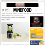 Win a Kuvings SV500 Vacuum Blender Worth $999 from MiNDFOOD