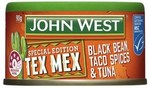 John West Special Edition Tex Mex Black Bean Taco Spices & Tuna 90g $1 (Save $1) @ Coles