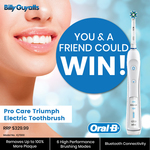Win 1 of 2 Oral B Pro Care Triumph Electric Toothbrushes Worth $323 from Billy Guyatts