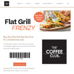 Buy One Get One Free Flat Grills @ The Coffee Club