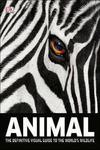 Animal: The Definitive Visual Guide to World's Wildlife - Hardcover Edition for $19.99 (RRP $69.99) + $6 Shipping @ QBD