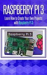 [Kindle] Free - Raspberry Pi 3: Learn How to Create Your Own Projects with Raspberry Pi @ Amazon AU/US