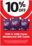 10% off Coles $100 & $250 Mastercard Gift Cards (Including Additional Applicable $5 or $7 Purchase Fee) @ Coles