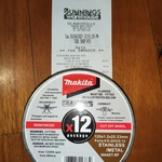 [NSW] Makita Stainless/Metal Cutting Disc 12pk $9 in-Store @ Bunnings (Gladesville)