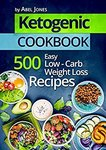 Ketogenic Diet: 500 Easy Low-Carb Weight Loss Recipes (The Complete Beginners Cookbook Guide with Meal Plan) Kindle Edition