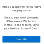 AmEx Statement Offer: Woolworths - Spend $30, Get $10 / $15 Back