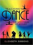 Teaching Dance: The Spectrum of Styles Paperback $5.39 + Delivery ($0 w/ Prime/ $39 Spend) @ Amazon AU