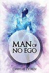 [eBook] Free: Man of No Ego by Dimitar Petrov @ Amazon AU / US