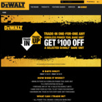 Trade in Any Cordless Power Tool to Get $100 Credit Towards a Selected Dewalt Unit @ Participating Dealer (e.g. Bunnings)
