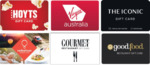 10% off HOYTS, Virgin Australia, THE ICONIC, RedBalloon, Gourmet Traveller or Good Food Gift Cards @ Woolworths