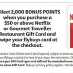 2,000 Bonus Flybuys (Worth $10) with $50 Netflix or Gourmet Traveller Gift Cards @ Coles In-Store
