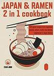 [eBook] Free - Japan&Ramen 2 in 1 cookbook/Japan cookbook:150 recipes/Cooking With Eggs/Easy Mint Cookbook - Amazon AU/US