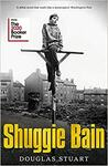 Shuggie Bain (Booker Prize winner 2020) $12/12 Rules for Life: An Antidote to Chaos $12/Midnight Library $14.40 - Amazon AU