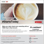 HSBC Day to Day Account - 5% Cashback on Paywave under $100 for 3 Months