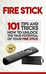 "[eBook] Free: ""Fire Stick: How To Unlock The True Potential Of Your Fire Stick"" $0 @ Amazon AU, US"
