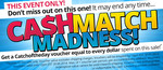 Cash Match Madness! - Get a CatchOfTheDay Voucher for Every Dollar Spent on Sale - Not Inc. P/H