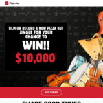 Win $10,000 by Recording a New Pizza Hut Jingle (Every Entry Gets a Free Pizza) @ Pizza Hut