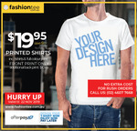 Unisex Regular White T-Shirt and Custom Front Printed $19.95 Pickup /+ $12.95 Delivery, 10% off Coupon @ Fashion Tee