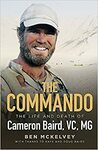 The Commando: The Life and Death of Cameron Baird $6.06 + Delivery ($0 with Prime/ $39 Spend) @ Amazon AU