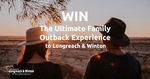 Win a Ultimate Family Outback Experience from Longreach & Winton