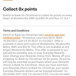 Collect 8x Pts at Woolworths, BWS & BIG W until 31/10 if You Switch to Bank for Christmas @ Everyday Rewards App