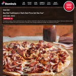 Domino's Buy One Traditional/Chef's Best Pizza Get One Free