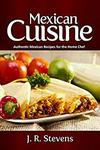 Free eBook - Mexican Cuisine: Authentic Recipes for The Home Chef (Was $4.02) @ Amazon AU/US