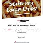 Free Seriously Large Chips, No Purchase Required (PERi PERi Perks Members) @ Nando's