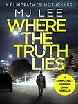 [Kindle] Free: Where The Truth Lies: A Completely Gripping Crime Thriller (DI Ridpath Book 1) by M J Lee at Amazon AU