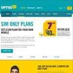 Optus SIM Only $40 / $60 Per Month. 12 Month Contract. 7 / 10 Gig of Data