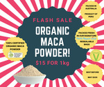 $15 Organic Maca Powder - 1kg @ Nuts about Life