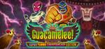 [PC, Steam] Guacamelee! Super Turbo Championship Edition - Free @ Steam