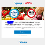 Bonus 4000 flybuys Points + Free Delivery When You Spend $100 or More @ Coles Online (New Customers Only)