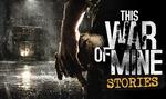 [PC] Steam - This War of Mine Stories Season Pass DLC - $2.43 (w HB Choice $1.94) - Humble Bundle