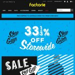 33⅓%\34% off Storewide at Factorie - Instore and Online - Includes Sale