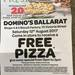 [Ballarat VIC] Free Pizza Instore at Domino's Ballarat Store Only between 12pm-3pm on August 12th '17