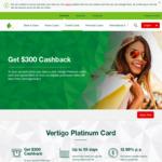 St George Vertigo Platinum VISA Credit Card: $300 Cashback with $900 Spend (Within 90 Days of Approval) - Annual Fee $99