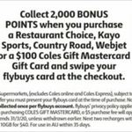2,000 Flybuys ($10) with $100 Mastercard Gift Cards (also Kayo Sports, WebJet, Country Road, Restaurant Choice) @ Coles In-Store