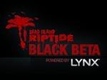 Dead Island Riptide IGN Black Beta, SYDNEY  NSW Event