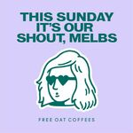 [VIC] Free Oat Milk Coffee, Sunday 6/6 @ Various Cafes (Inner Melbourne Suburbs)