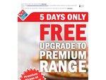 Domino's Premium at Traditional Prices