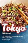 [Kindle] Free - Authentic Tokyo Dinners: Your Cookbook for Home-Made Japanese Meals & Appetizers @ Amazon AU/US