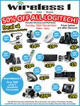 50% Off All Logitech @ Wireless1 (Sunday 28th November 10am-5pm)