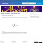 [WA] Disney's Aladdin (2 for 1 Deal) $42.50 Ea + $8.05 Handling Fee - Crown Theatre Perth via Ticketmaster