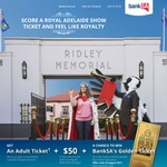 Free Adult Ticket to Royal Adelaide Show When You Open a New Complete Freedom Account + $50 Credit With BankSA