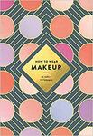 How to Wear Makeup: 75 Tips + Tutorials Paperback $3.90 + Delivery ($0 w/ Prime/ $39 Spend) @ Amazon AU