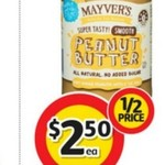 ½ Price Mayvers Natural Peanut Butter 375gm $2.50 @ Coles Starts 22/2