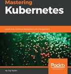 Free eBook: Mastering Kubernetes @ Packpub